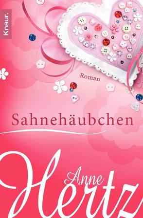 Sahnehäubchen von Hertz,  Anne
