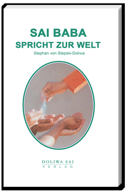 Sai Baba spricht zur Welt von Dr. von Stepski-Doliwa,  Stephan