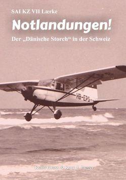 SAI KZ VII Laerke – Notlandungen! von Gross,  Kuno, Jaeger,  Kurt J.