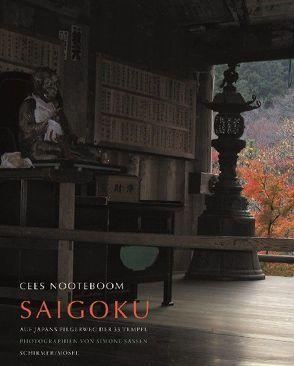 Saigoku – Auf Japans Pilgerweg der 33 Tempel von Nooteboom,  Cees, Sassen,  Simone