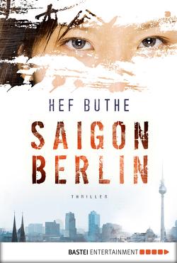 Saigon – Berlin von Buthe,  Hef