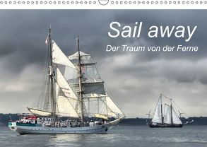 Sail away (Wandkalender 2018 DIN A3 quer) von Dobrindt,  Jeanette