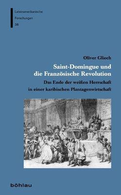 Saint-Domingue und die Französische Revolution von Gliech,  Oliver