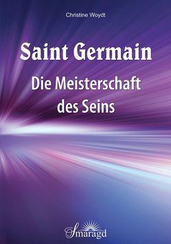 Saint Germain: Die Meisterschaft des Seins von Woydt,  Christine