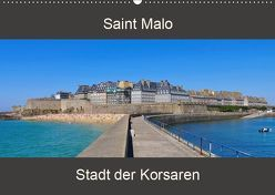 Saint Malo – Stadt der Korsaren (Wandkalender 2019 DIN A2 quer) von LianeM