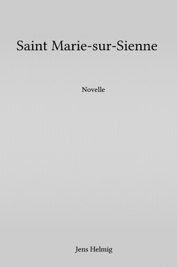 Saint Marie-sur-Sienne von Helmig,  Jens