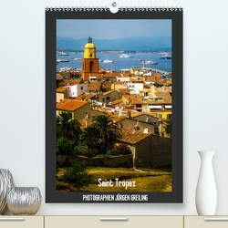 Saint Tropez (Premium, hochwertiger DIN A2 Wandkalender 2021, Kunstdruck in Hochglanz) von Greiling,  Jürgen