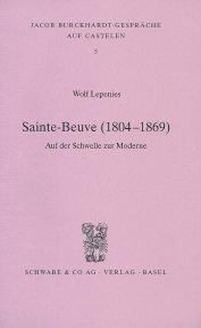 Sainte-Beuve (1804-1869) Auf der Schwelle zur Moderne von Lepenies,  Wolf