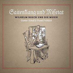 Saitenklang und Missetat von Busch,  Wilhelm, Fröhlich,  Frank, Schoss,  Gunter