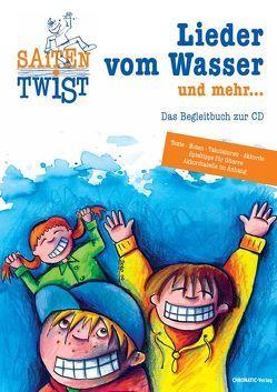 """Saitentwist """"Lieder vom Wasser und mehr…"""" von Ostgathe,  Doro, Saitentwist, Schigulski,  Christian"""