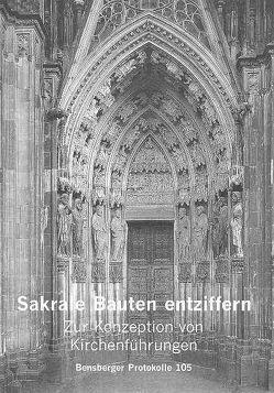 Sakrale Bauten entziffern von Bitter,  Gottfried, Dörnemann,  Holger, Emmert,  Jürgen, Isenberg,  Wolfgang, Würbel,  Andreas