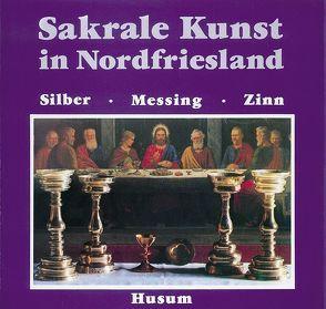 Sakrale Kunst in Nordfriesland von Grunsky,  Konrad
