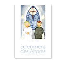 Sakrament des Altares von Hageböck,  Dorothea, Ramm,  Martin