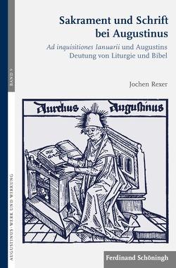 Sakrament und Schrift bei Augustinus von Rexer,  Jochen