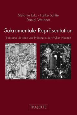 Sakramentale Repräsentation von Ertz,  Stefanie, Schlie,  Heike, Weidner,  Daniel