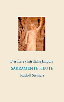Sakramente heute von Forum Freier Christen,  Förderkreis, Lambertz,  Volker David