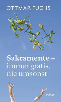 Sakramente – immer gratis, nie umsonst von Fuchs,  Ottmar