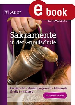 Sakramente in der Grundschule von Zerbe,  Renate Maria