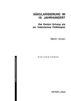 Säkularisierung im 19. Jahrhundert von Annen,  Martin