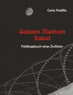 Salaam Alaikum Kabul von Padilla,  Carlo