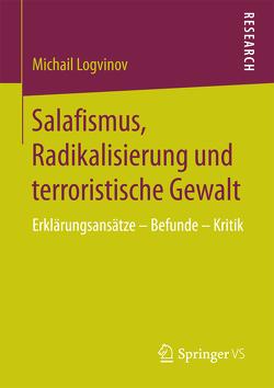 Salafismus, Radikalisierung und terroristische Gewalt von Logvinov,  Michail