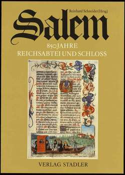Salem – 850 Jahre Reichsabtei und Schloss von Knoepfli,  Albert, Schneider,  Reinhard, Schuba,  Ludwig, Schulz,  Jürgen, Werner,  Wilfried