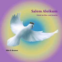 Salem Aleikum von Brunner,  Silke B.