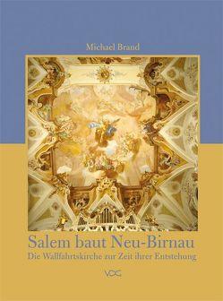 Salem baut Neu-Birnau von Brand,  Michael
