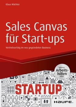 Sales Canvas für Start-ups inkl. Arbeitshilfen online von Wächter,  Klaus