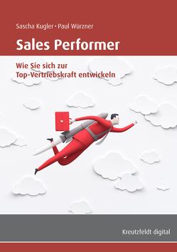Sales Performer von Kugler,  Sascha, Würzner,  Paul