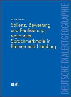 Salienz, Bewertung und Realisierung regionaler Sprachmerkmale in Bremen und Hamburg von Hettler,  Yvonne