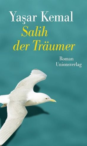 Salih der Träumer von Kemal,  Yasar, Meier,  Gerhard