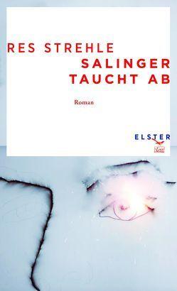 Salinger taucht ab von Strehle,  Res