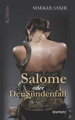 Salome oder Der Sündenfall von Saxer,  Markus