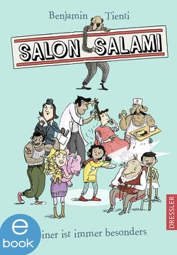 Salon Salami. Einer ist immer besonders von Jung,  Barbara, Tienti,  Benjamin