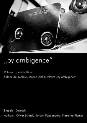 "Salone del Mobile; Milano 2018; InPeiro ""by ambigence"" von Poppenborg,  Norbert, Riemer,  Franziska, Schael,  Oliver"
