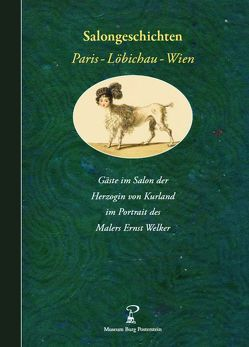 Salongeschichten Paris – Löbichau – Wien. Salongeschichten von Engemann,  Franziska, Hofmann,  Klaus, Hofmann,  Marlene, Welker,  Ernst