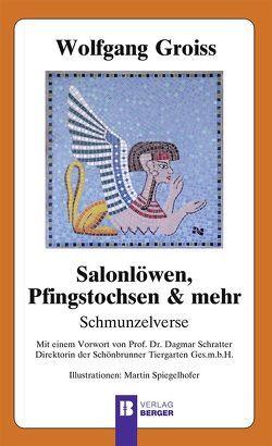 Salonlöwen, Pfingstochsen & mehr von Groiss,  Wolfgang