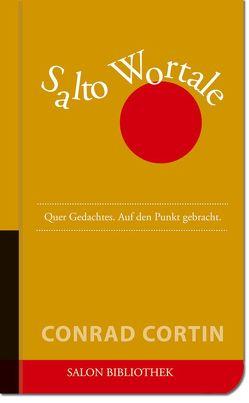 Salto Wortale – Literarische Bonmots von Cortin,  Conrad