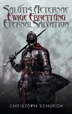 Salutis Aeternae, Ewige Errettung, Eternal Salvation von Schürch,  Christoph