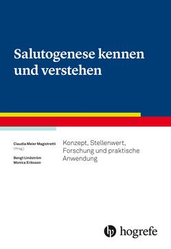 Salutogenese kennen und verstehen von Eriksson,  Monica, Lindstrøm,  Bengt, Meier Magistretti,  Claudia