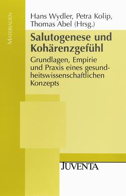 Salutogenese und Kohärenzgefühl von Abel,  Thomas, Kolip,  Petra, Wydler,  Hans