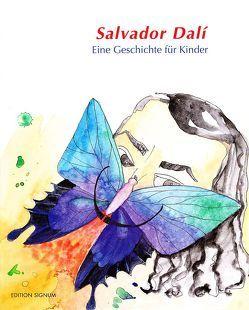 Salvador Dalí – eine Geschichte für Kinder von Bambach,  Doris, Senn,  Karin