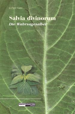 Salvia Divinorum – Die Wahrsagesalbei von Gartz,  Jochen