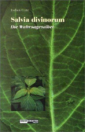 Salvia Divinorum von Gartz,  Jochen