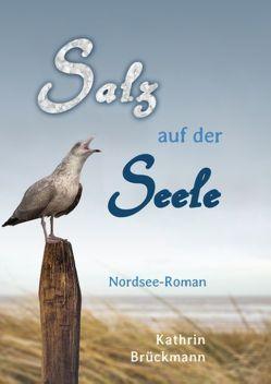 Salz auf der Seele von Brückmann,  Kathrin