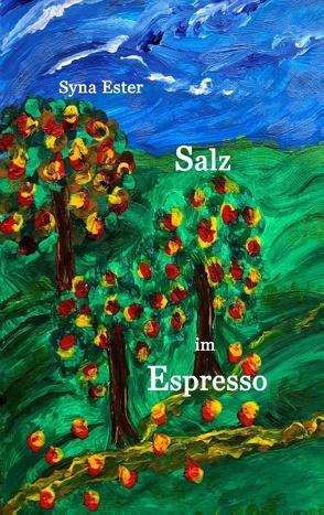 Salz im Espresso von Ester,  Syna