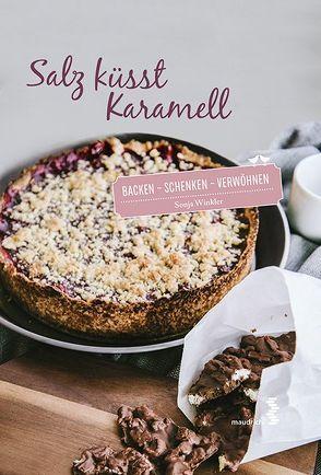 Salz küsst Karamell von Winkler,  Sonja