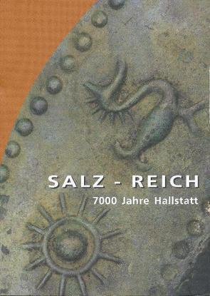 Salz-Reich von Kern,  Anton, Kowarik,  Kerstin, Rausch,  A. W., Reschreiter,  Hans