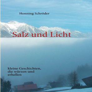 Salz und Licht von Schröder,  Henning